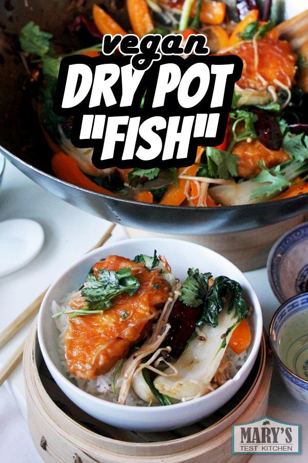 vegan dry pot fish in wok and rice bowl